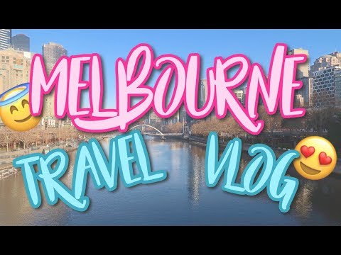 Melbourne Travel Vlog!