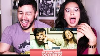 FILTERCOPY | Stuff Brothers and Sisters Do | w/ Catherine Lidstone | Reaction