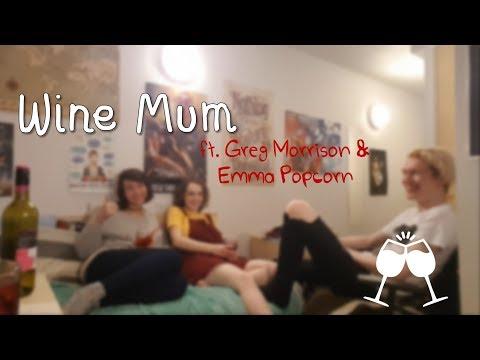 Wine Mum™ ft. Greg Morrison & Emma Popcorn