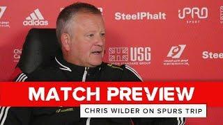 Chris Wilder   Tottenham Hotspur v Sheffield United   Preview interview