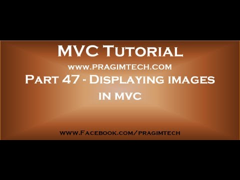 Part 47   Displaying images in asp net mvc
