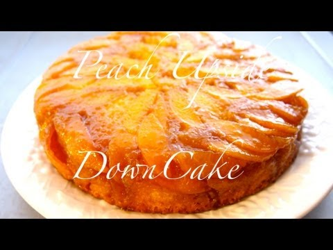 How to Make a Peach Upside Down Cake - Easy Recipe