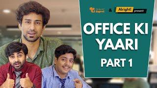 Alright! | Office Ki Yaari ft. Ambrish Verma & Akashdeep Arora