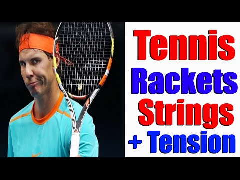 Tennis Rackets | Strings | Tensions and Grips - All You Need To Know