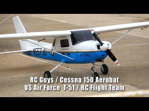 RC Guys Cessna 150 Aerobat / US Air Force T-51A RC Flight Team
