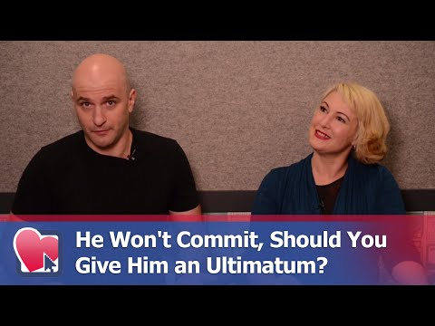 He Won't Commit, Should You Give Him an Ultimatum? - by Mike Fiore & Nora Blake