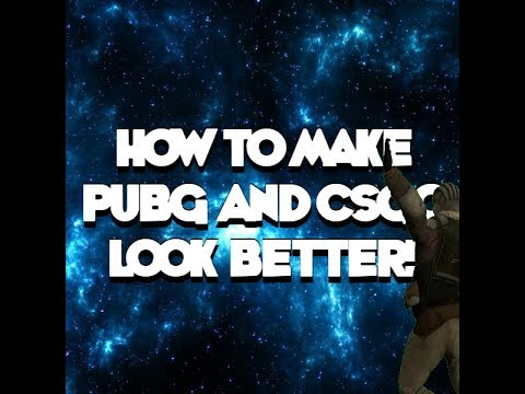 How to Make PUBG and CSGO look better! (and other games)! ☉_☉