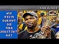 Wie Kevin Durant die NBA zerstört hat - Kobe Bjoern