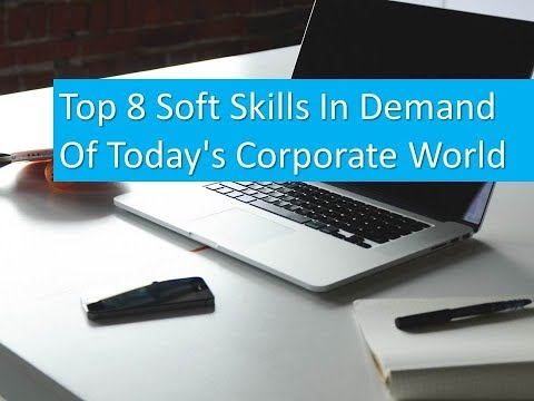 Top 8 Soft Skills In Demand Of Today's Corporate World