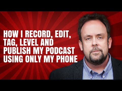 Recording / Editing / Tagging A Podcast Episode With Nothing But An iPhone