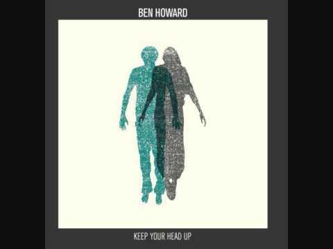 Ben howard - Keep your head up !