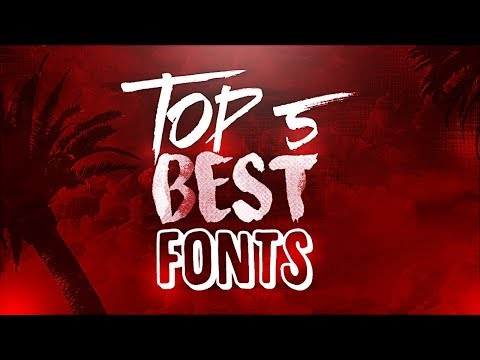 My Top 5 Best FREE Fonts For Designing 2017!