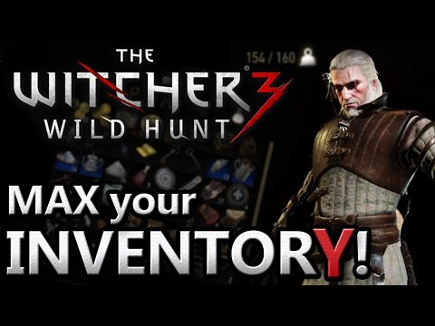 The Witcher 3 ~ Increase/Max your Inventory - 3 Tips!