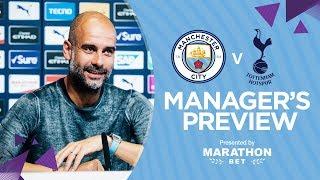 Guardiola Press Conference | Man City v Spurs