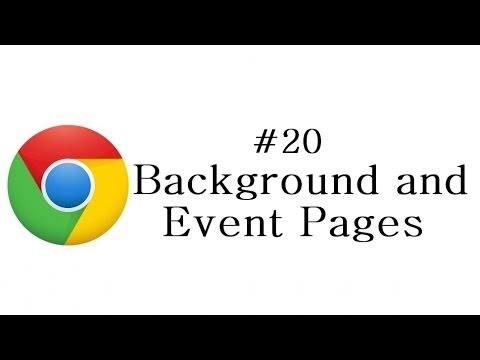 Chrome Extension Tutorial - 20 - Background and Event Pages