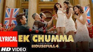 Ek Chumma Lyrical | Housefull 4 | Akshay K, Riteish D,Bobby D, Kriti S,Pooja, Kriti K| Sohail Sen