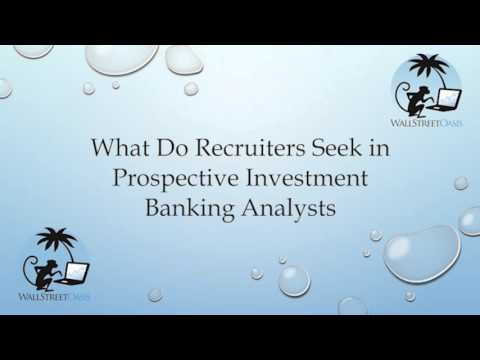 What Do Recruiters Seek in Prospective Investment Banking Analysts