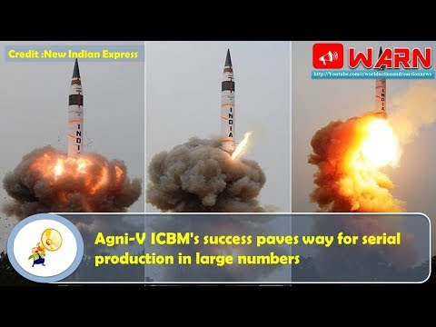 Agni-V ICBM's success paves way for serial production in large numbers