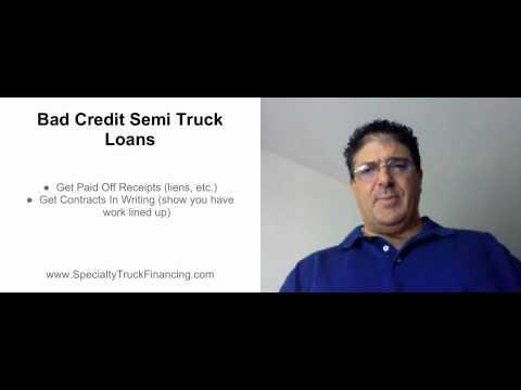 Bad Credit Semi Truck Loans - Be Prepared Before Applying