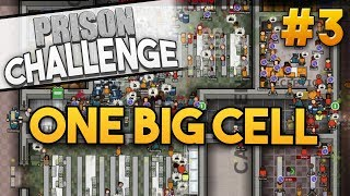 Prison Architect Challenge: ONE BIG CELL ★ RIOTS FOR SAFETY (#3) - Prison Architect User Challenge