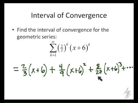 9.1 - Interval of Convergence, Geometric Series