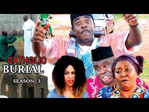 Mp4 Video : Catholic burial season 2 - 2017 Latest Nigerian