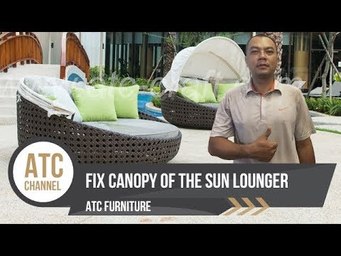 How to fix the canopy of the sun lounger | by ATC Wicker Furniture