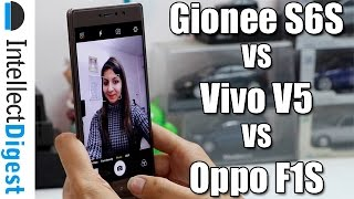 Gionee S6S VS Vivo V5 VS Oppo F1S- Which Is The Best Selfie Smartphone? | Intellect Digest