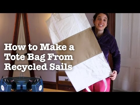 How To Make A Tote Bag From Recycled Sails