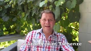 Vadim Tschenze - Schutz der Seele - Dein Erfülltes Leben beginnt JETZT!
