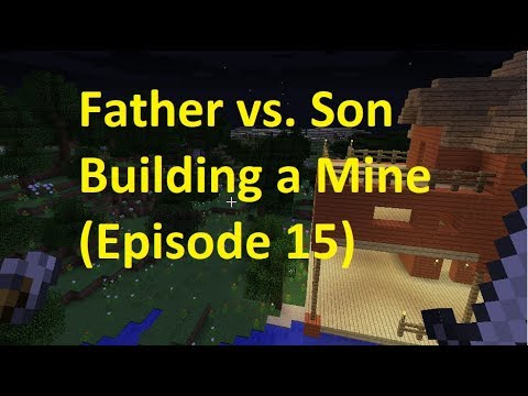 Father vs. Son Building a Mine (Episode 15)