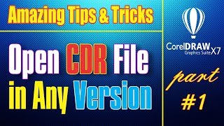 Coredraw X7 -- How to Open CDR  File In Any Version -- Amazing Tips & Tricks Part # 1