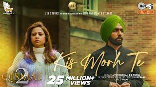 Kis Morh Te | Qismat 2 | Ammy Virk | Sargun Mehta | Jyoti Nooran | B Praak | Jaani | Tips Punjabi