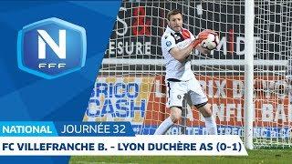 J32 : FC Villefranche B. - Lyon Duchère A.S. (0-1), le résumé I National FFF 2018-2019