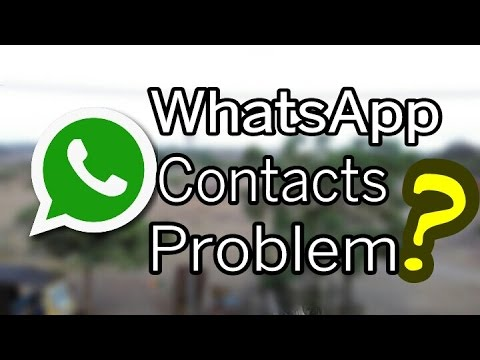 Solved WHATSAPP Contacts Problem!!