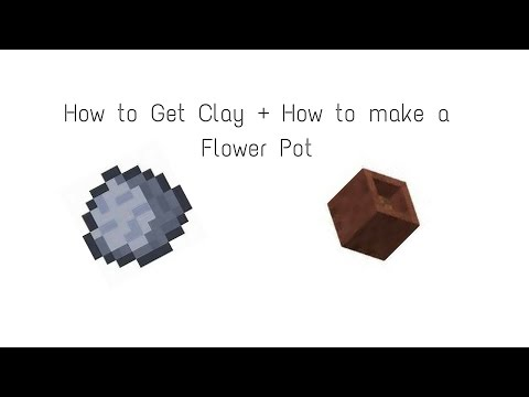 How to find clay in minecraft + How to make a flower pot