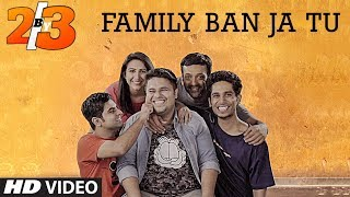 Family Ban Ja Tu Song | 2by3 | Dice Media Web Series