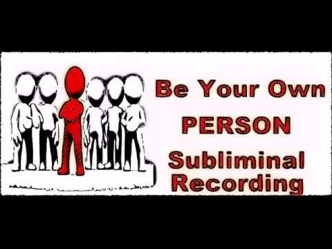 How To Be Your Own Person - Subliminal Affirmations Recording