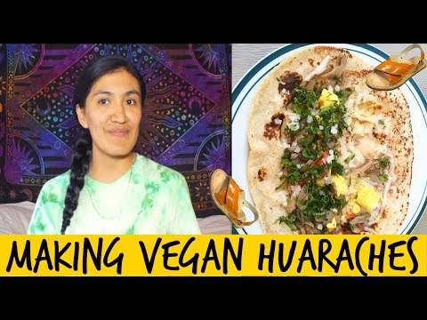 Making Vegan Huaraches   MEXICAN VEGAN FOOD