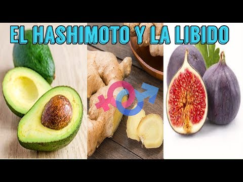 EL HASHIMOTO Y  LA LIBIDO  / 10 FOODS THAT BOOST YOUR LIBIDO WHEN YOU HAVE HASHIMOTO'S