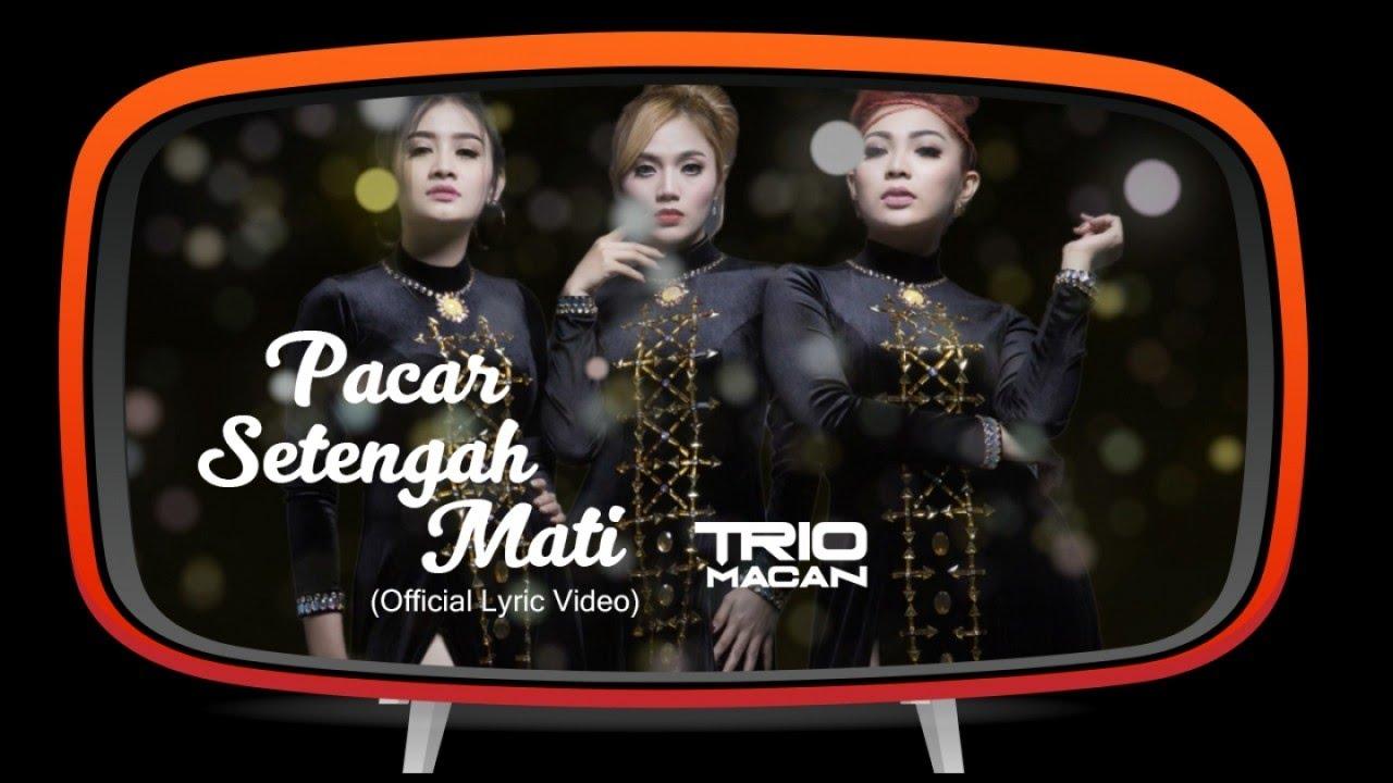 Trio Macan - Pacar Setengah Mati