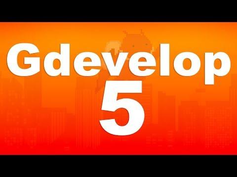 GDEVELOP 5 -  NEW! - FREE GAME ENGINE 2018!