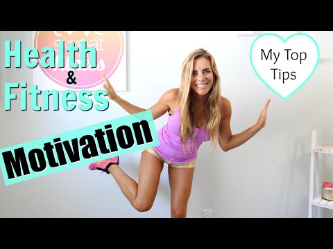 How to Get Motivated to be Healthy & Workout!