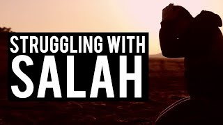 ARE YOU STRUGGLING TO PRAY SALAH?