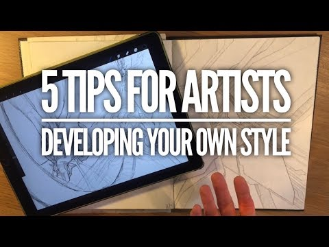 TOP 5 TIPS FOR ARTISTS - How to develop your own style