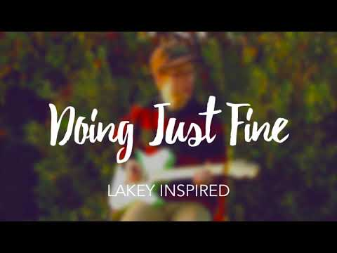 LAKEY INSPIRED - Doing Just Fine