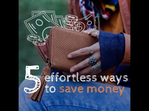 5 Effortless Ways To Save Money