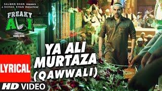 YA ALI MURTAZA (QAWWALI) Lyrical  Song | FREAKY ALI | Nawazuddin Siddiqui, Amy Jackson, Arbaaz Khan