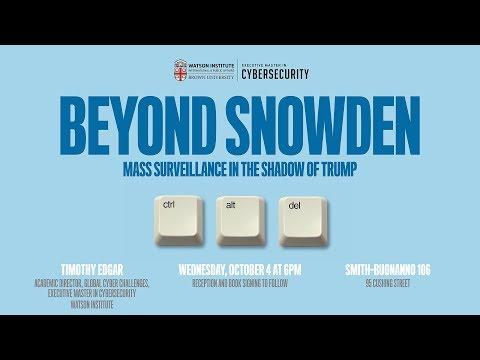 Timothy Edgar - Beyond Snowden: Mass Surveillance in the Shadow of Trump