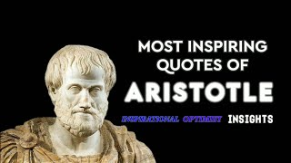 Most Inspiring Quotes of ARISTOTLE